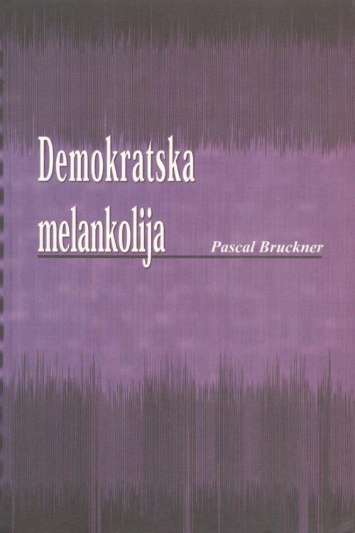 Bruckner, Demokratska melankolija