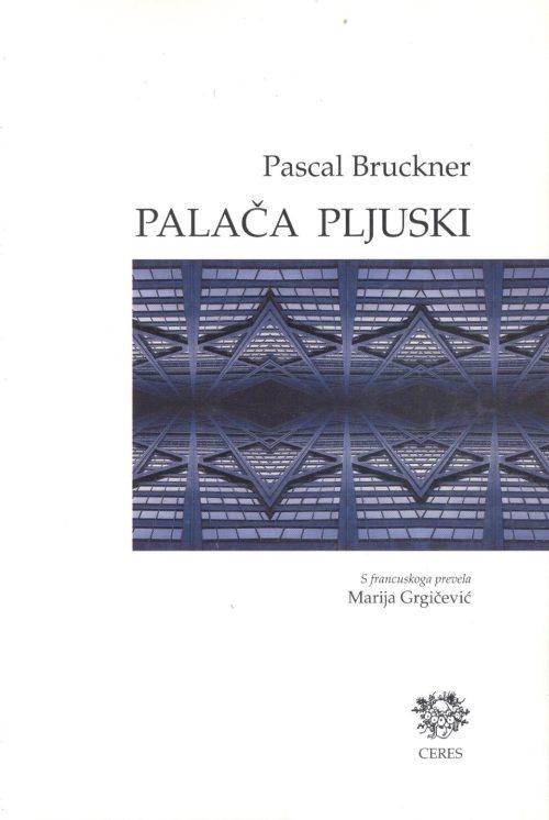 Bruckner, Palača pljuski