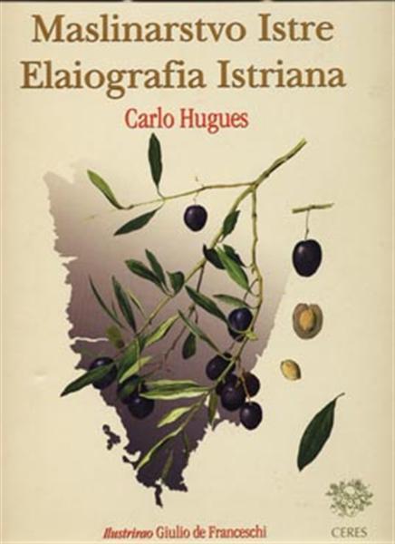 Carlo Hugues - Maslinarstvo Istre - Elaiografia Istriana (Medium)