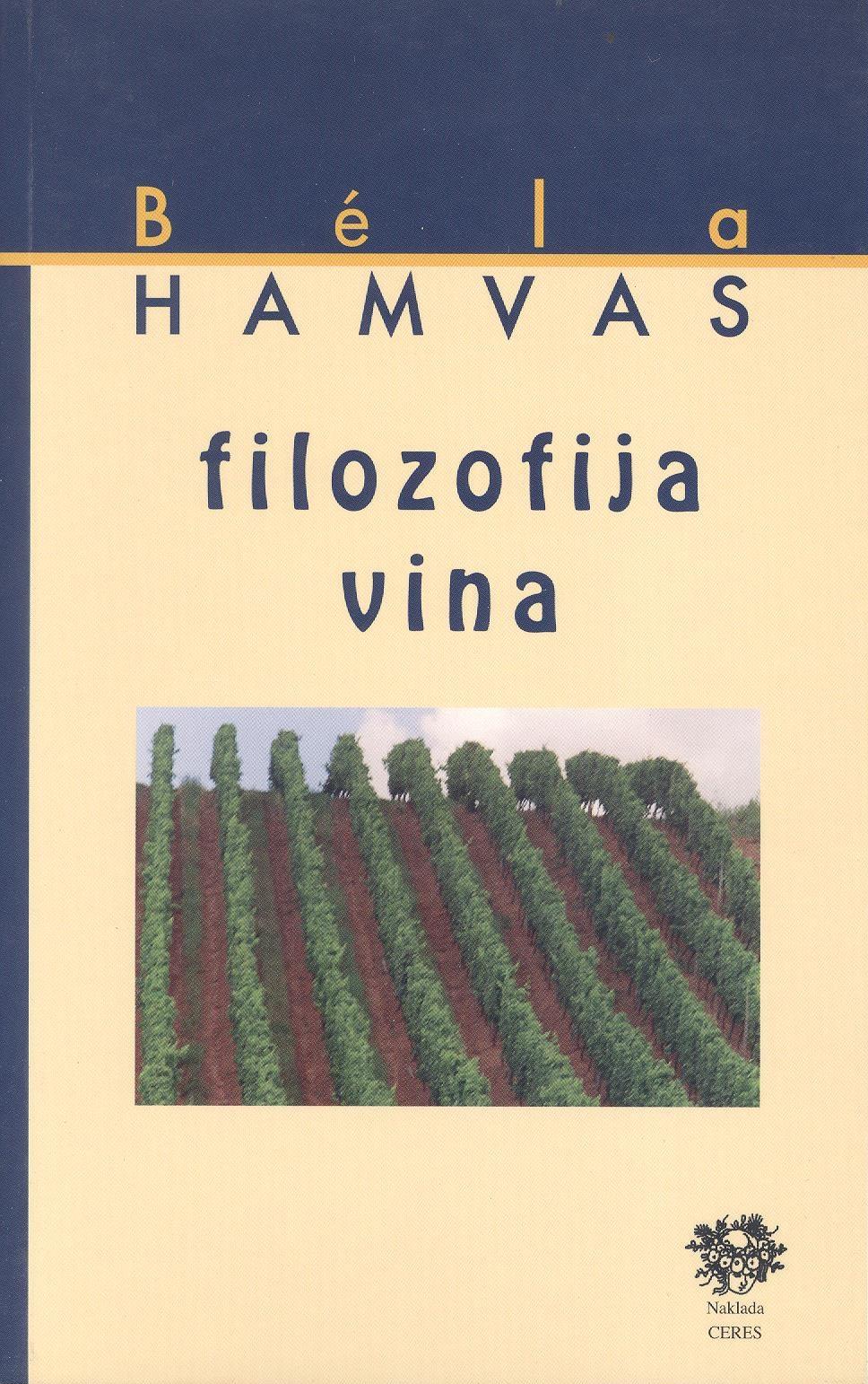 http://hrvatskifokus-2021.ga/wp-content/uploads/2017/07/ceres.hr_wp-content_uploads_2015_05_Hamvas-Filozofija-vina.jpg