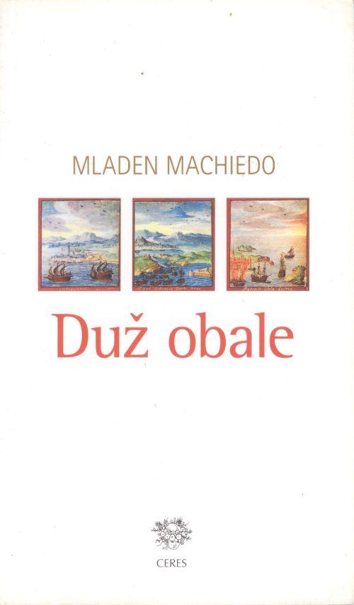 Machiedo, Duž obale