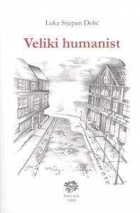 Delić, Veliki humanist